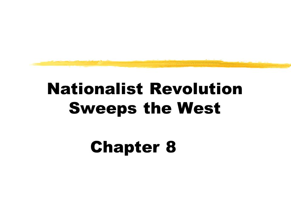 Nationalist Revolution Sweeps the West