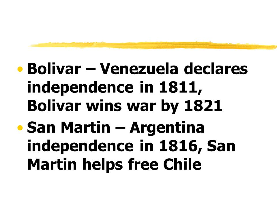 Bolivar – Venezuela declares independence in 1811, Bolivar wins war by 1821