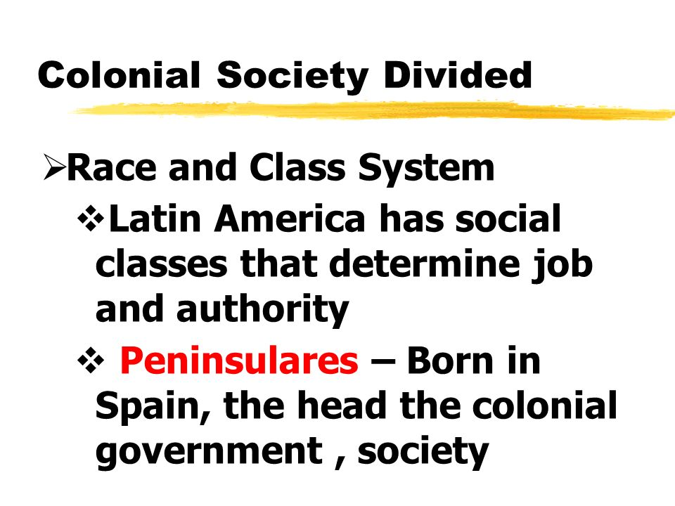 Colonial Society Divided
