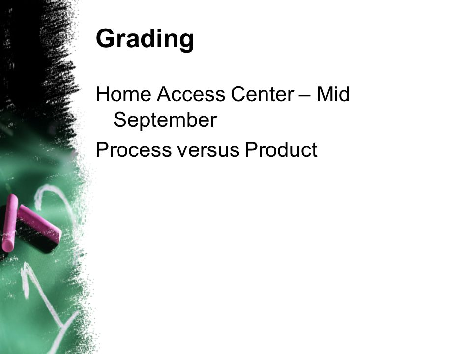 Grading Home Access Center – Mid September Process versus Product