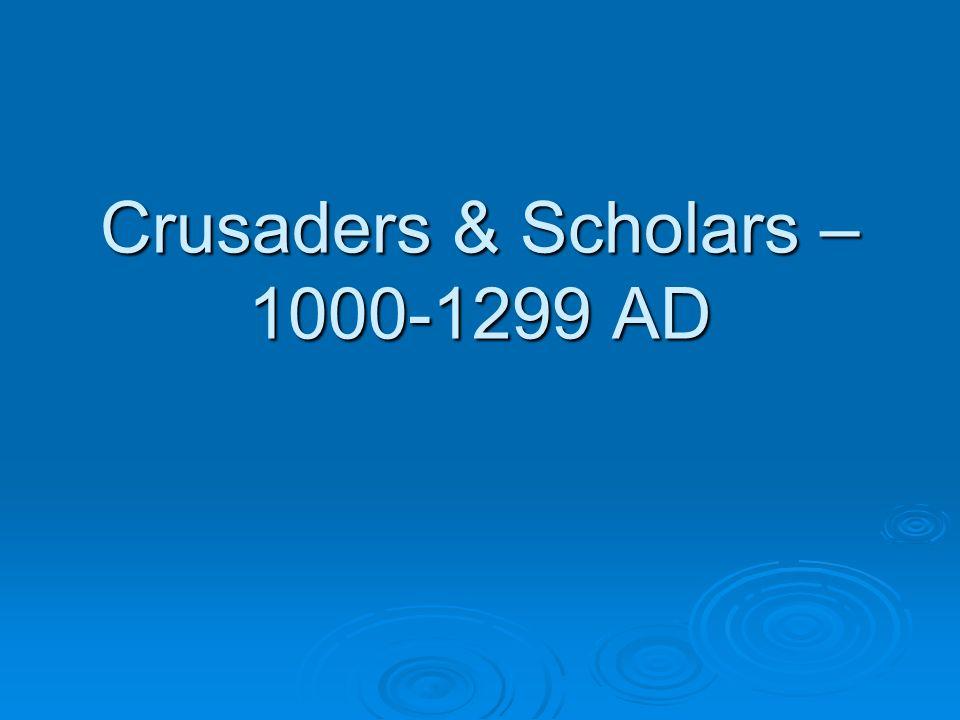 Crusaders & Scholars – 1000-1299 AD