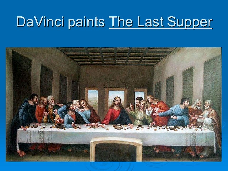 DaVinci paints The Last Supper