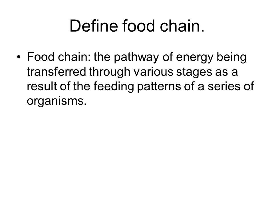 Define food chain.