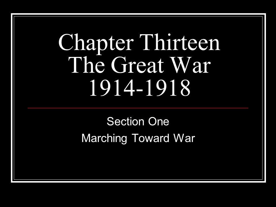 Chapter Thirteen The Great War 1914-1918