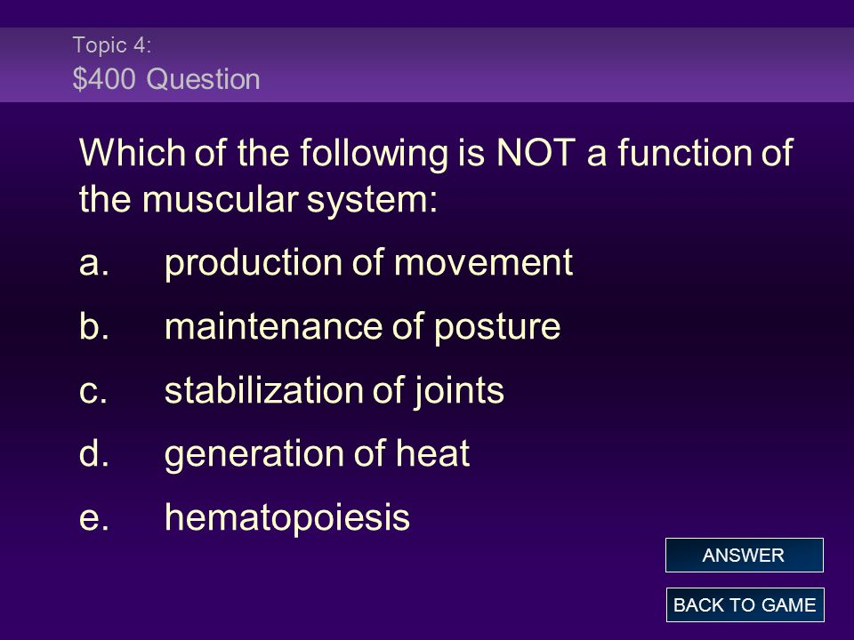 Which of the following is NOT a function of the muscular system: