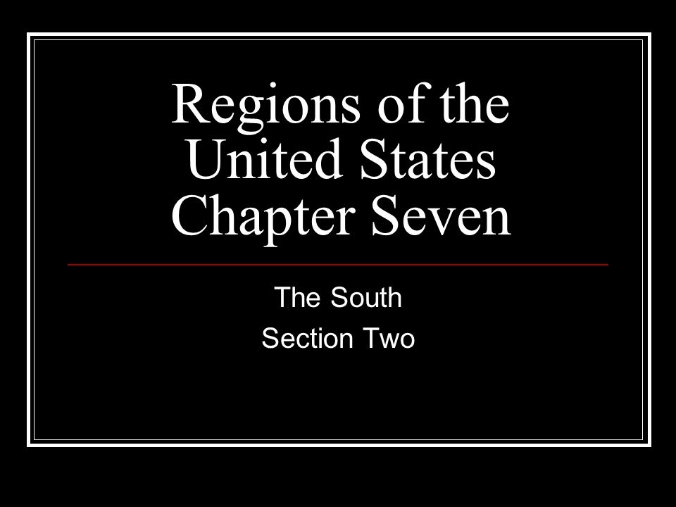 Regions of the United States Chapter Seven