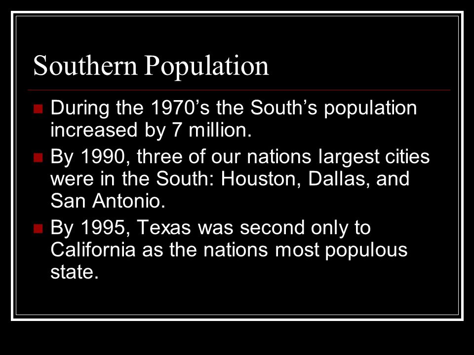 Southern Population During the 1970's the South's population increased by 7 million.