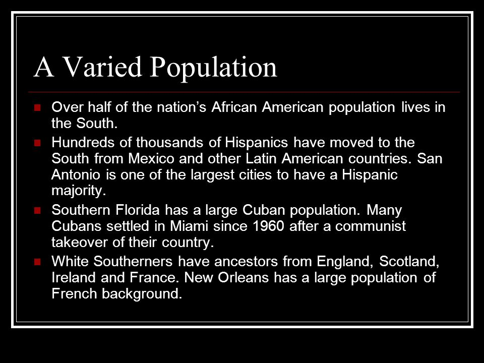 A Varied Population Over half of the nation's African American population lives in the South.