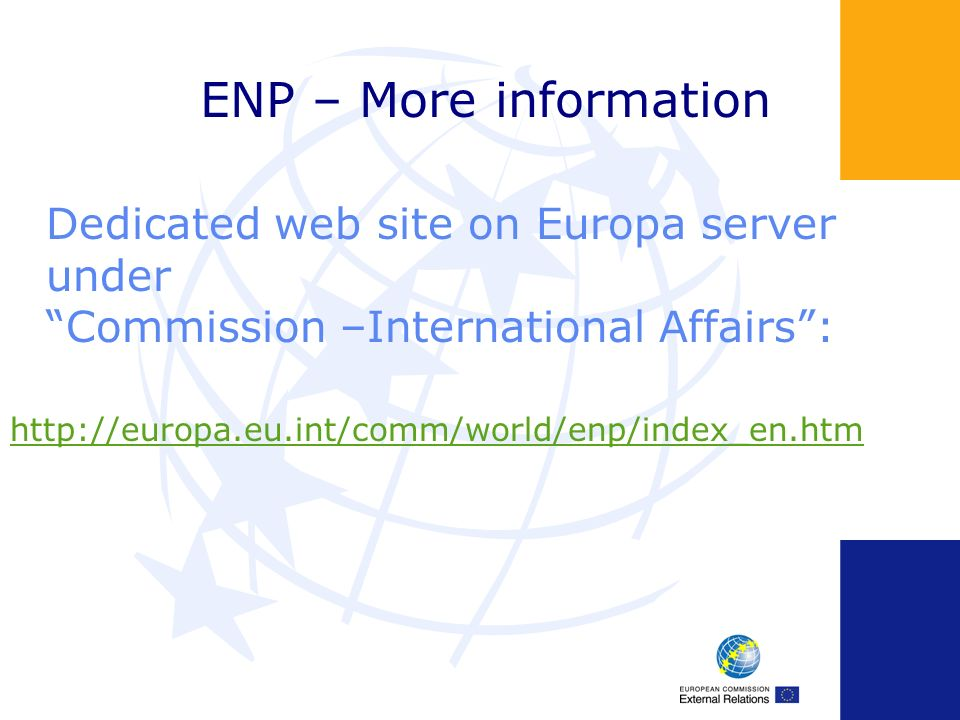 ENP – More information Dedicated web site on Europa server under Commission –International Affairs :