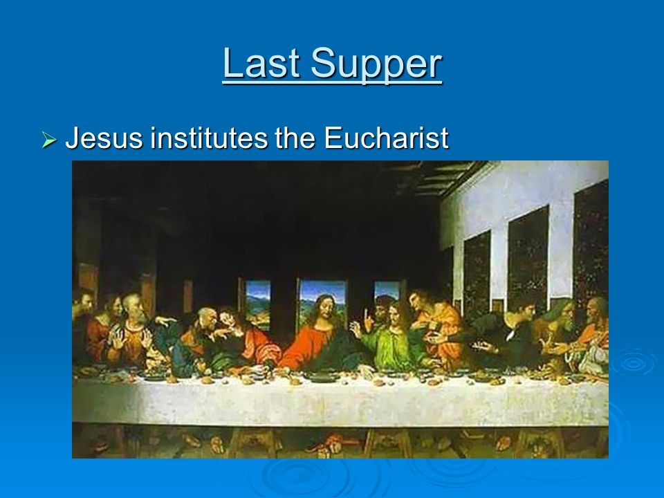 Last Supper Jesus institutes the Eucharist