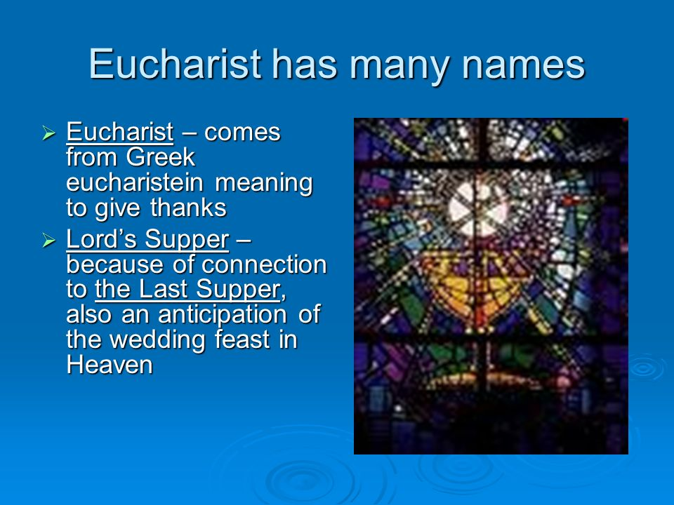 Eucharist has many names