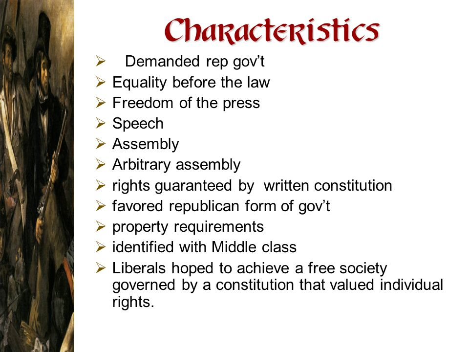 Characteristics Demanded rep gov't Equality before the law