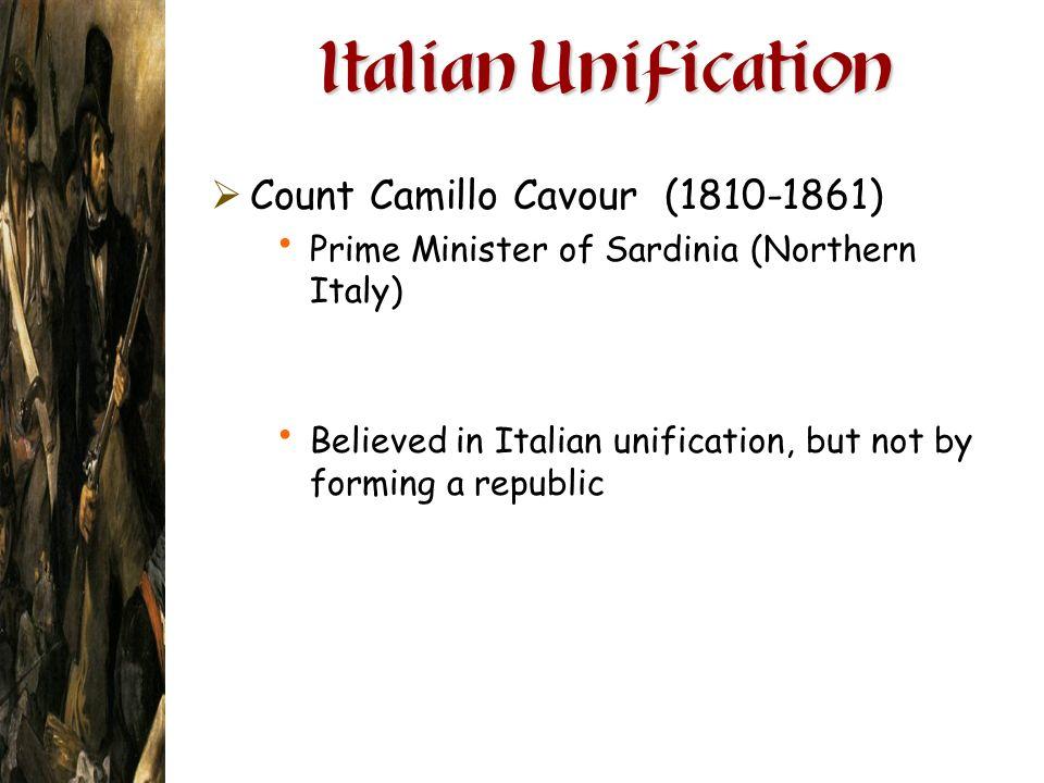 Italian Unification Count Camillo Cavour (1810-1861)