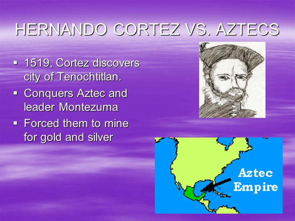 HERNANDO CORTEZ VS. AZTECS