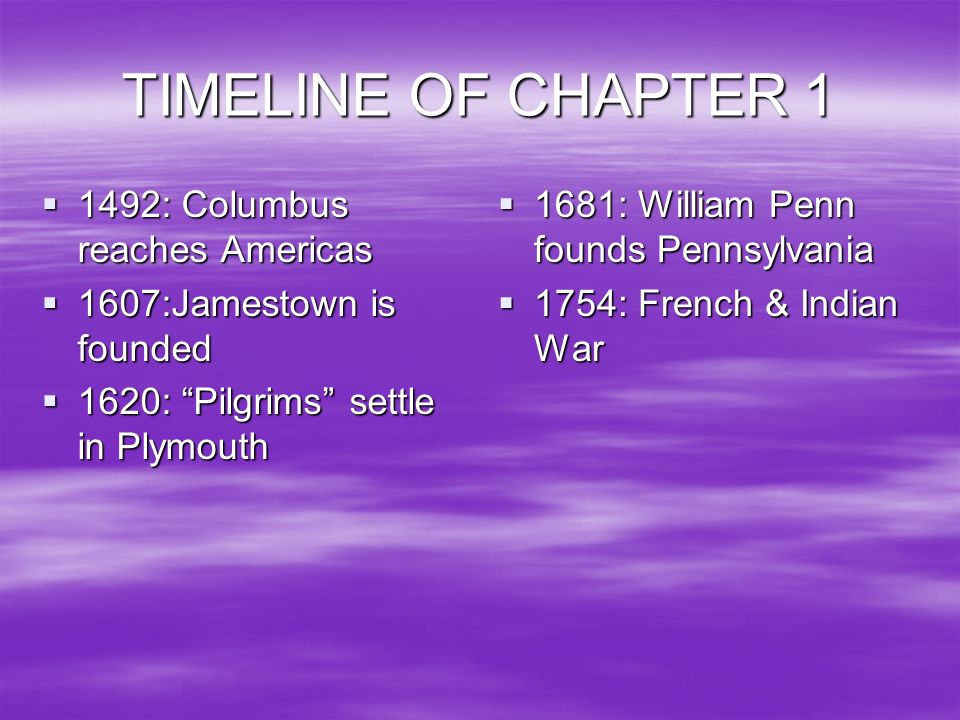 TIMELINE OF CHAPTER 1 1492: Columbus reaches Americas