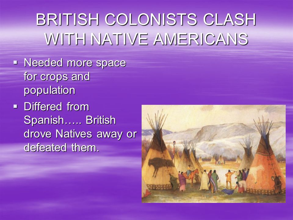 BRITISH COLONISTS CLASH WITH NATIVE AMERICANS