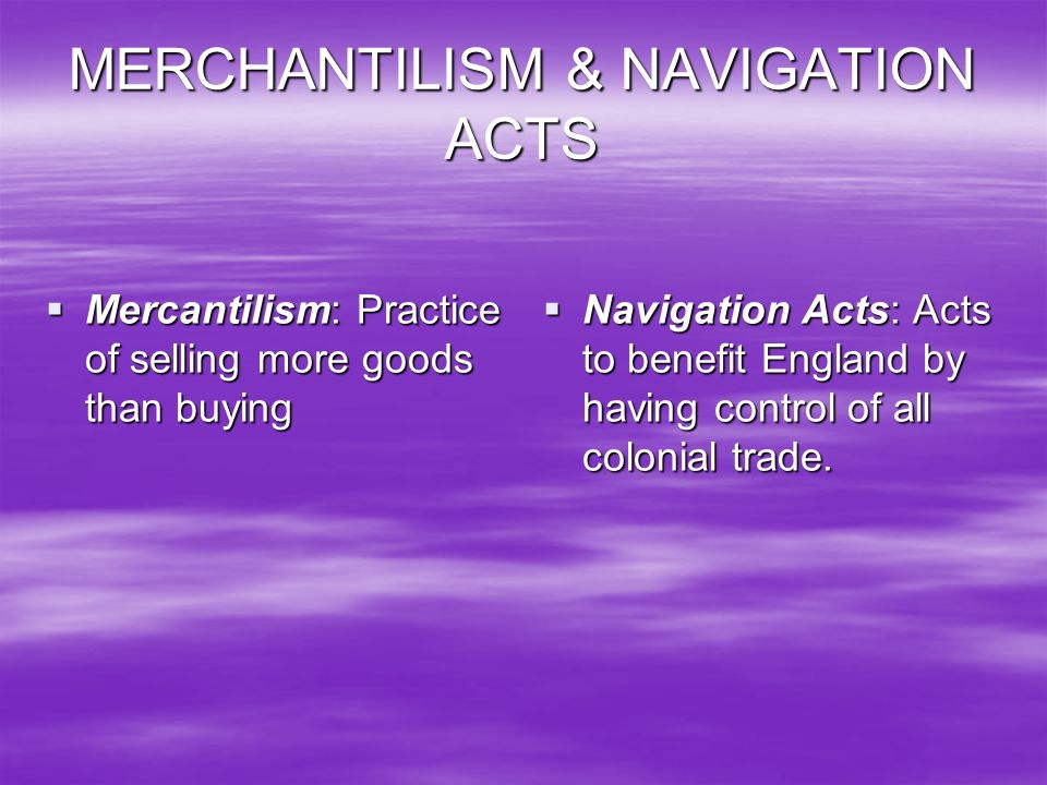 MERCHANTILISM & NAVIGATION ACTS