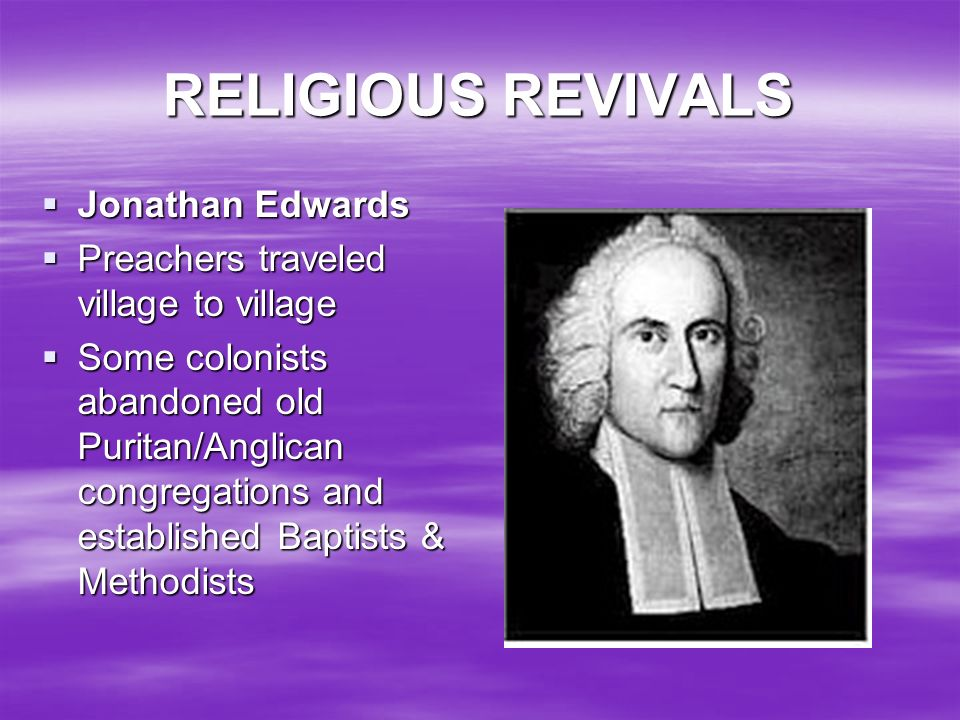 RELIGIOUS REVIVALS Jonathan Edwards