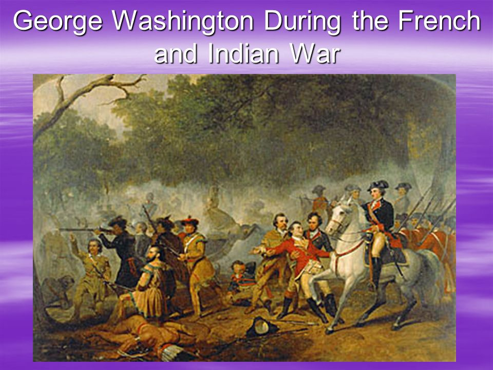 George Washington During the French and Indian War