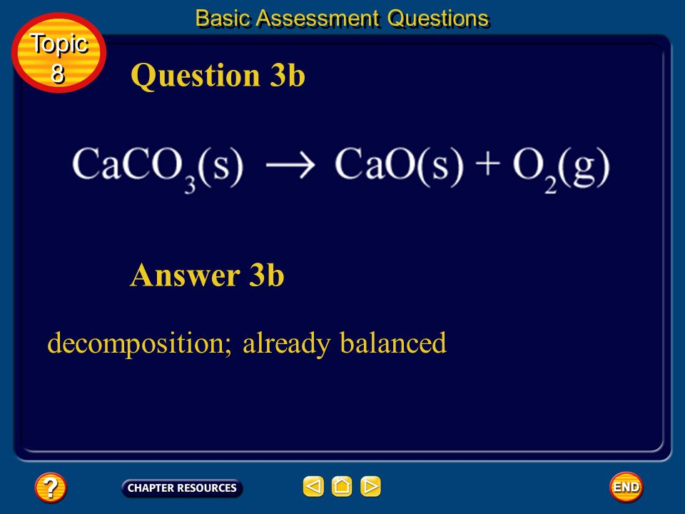Question 3b Answer 3b decomposition; already balanced Topic 8