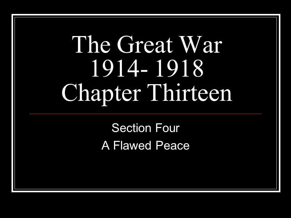 The Great War 1914- 1918 Chapter Thirteen