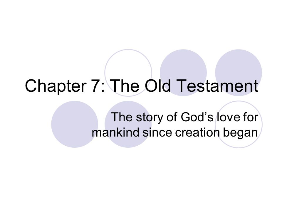 Chapter 7: The Old Testament