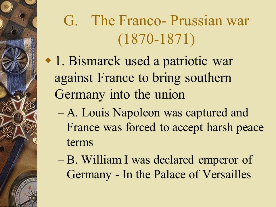 G. The Franco- Prussian war (1870-1871)