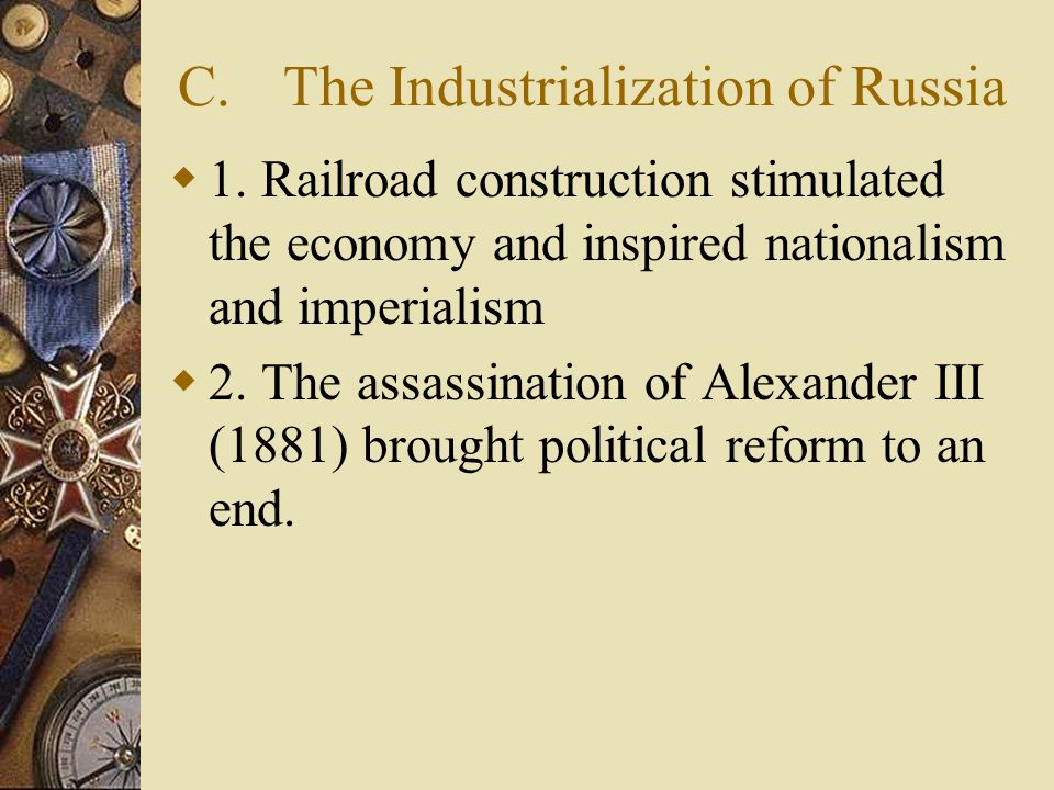 C. The Industrialization of Russia