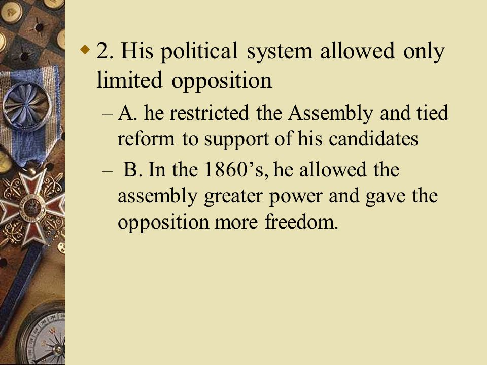 2. His political system allowed only limited opposition