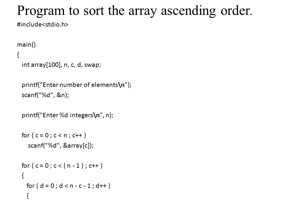 Write a program to sort the given numbers in ascending order