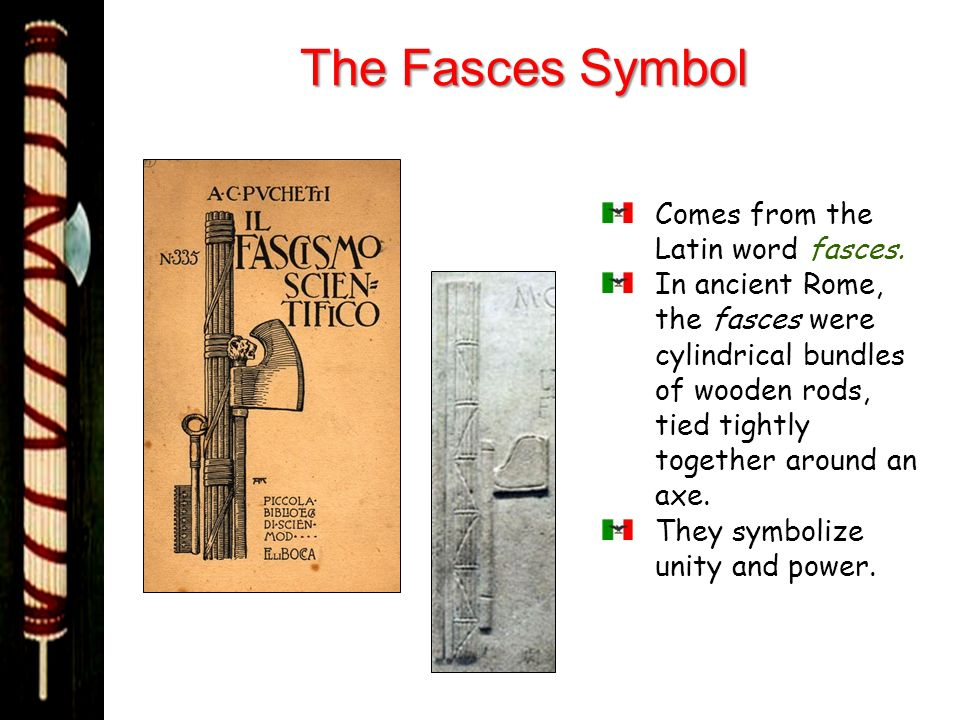 The Fasces Symbol Comes from the Latin word fasces.
