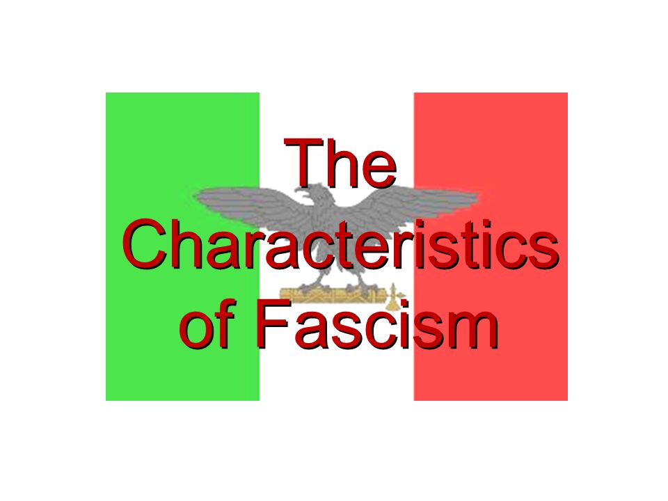 The Characteristics of Fascism