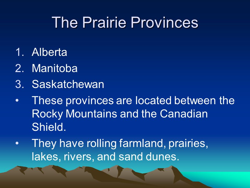 The Prairie Provinces Alberta Manitoba Saskatchewan