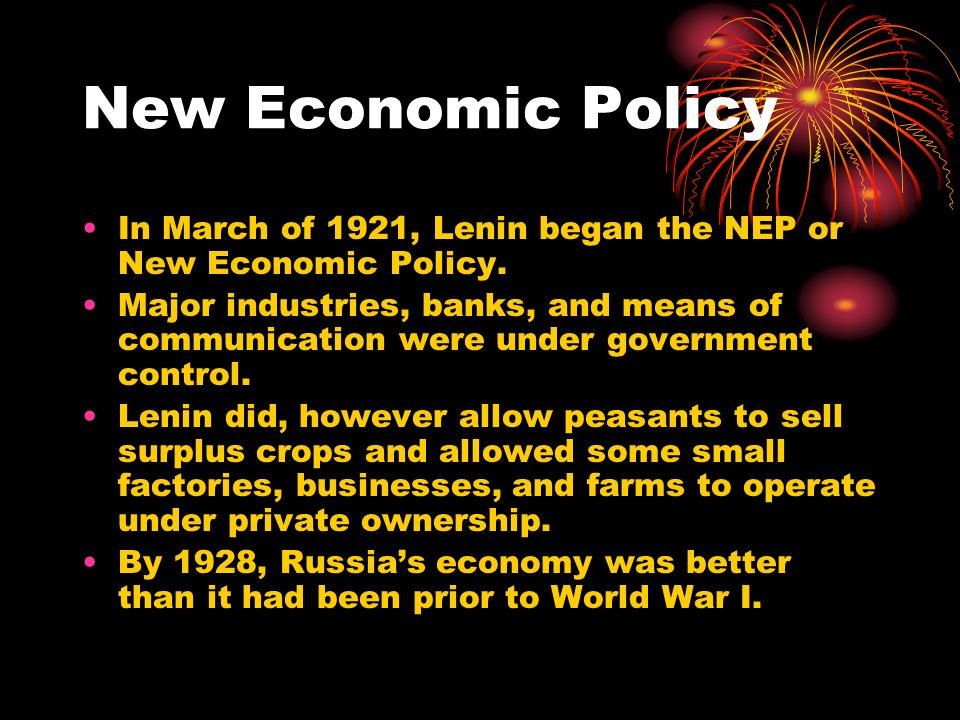 New Economic Policy In March of 1921, Lenin began the NEP or New Economic Policy.