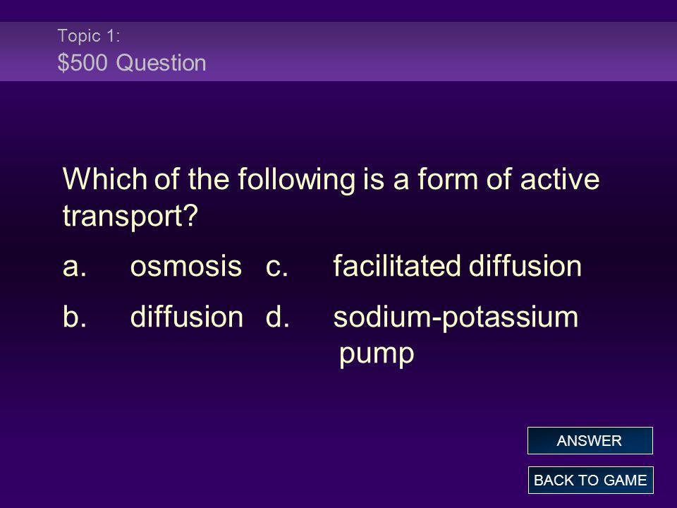 Which of the following is a form of active transport