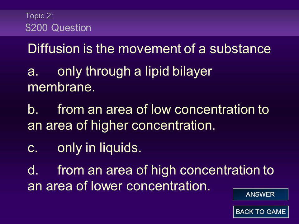 Diffusion is the movement of a substance