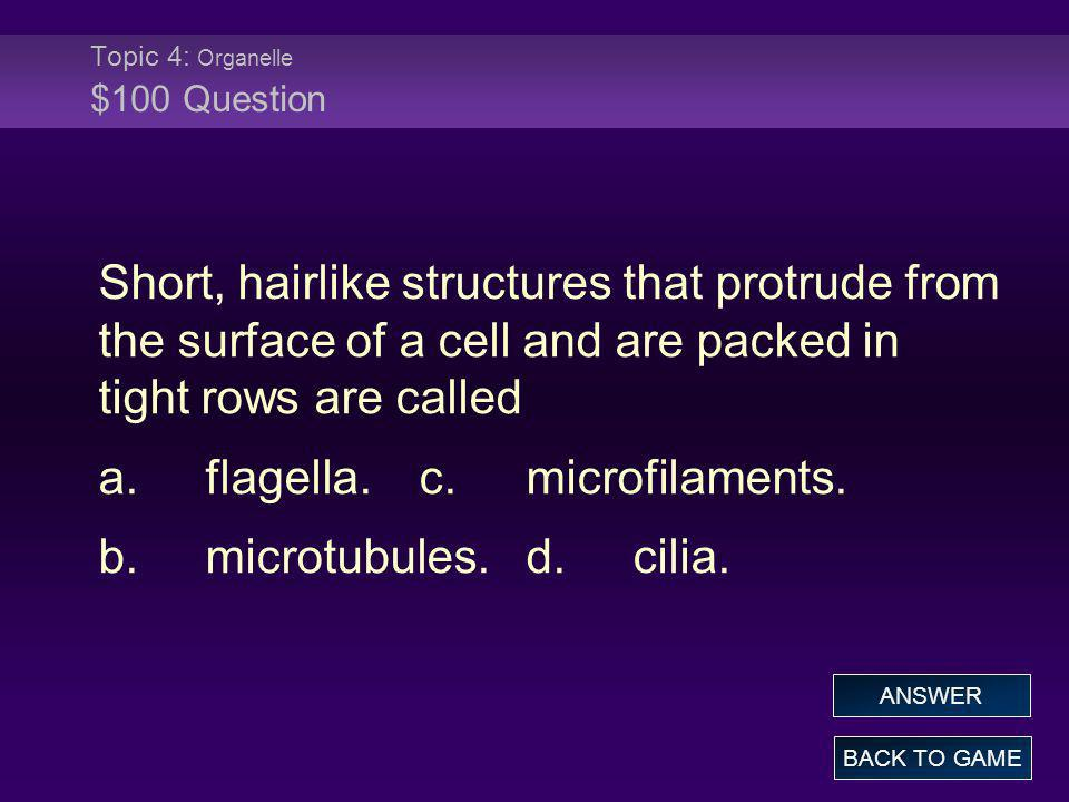 Topic 4: Organelle $100 Question