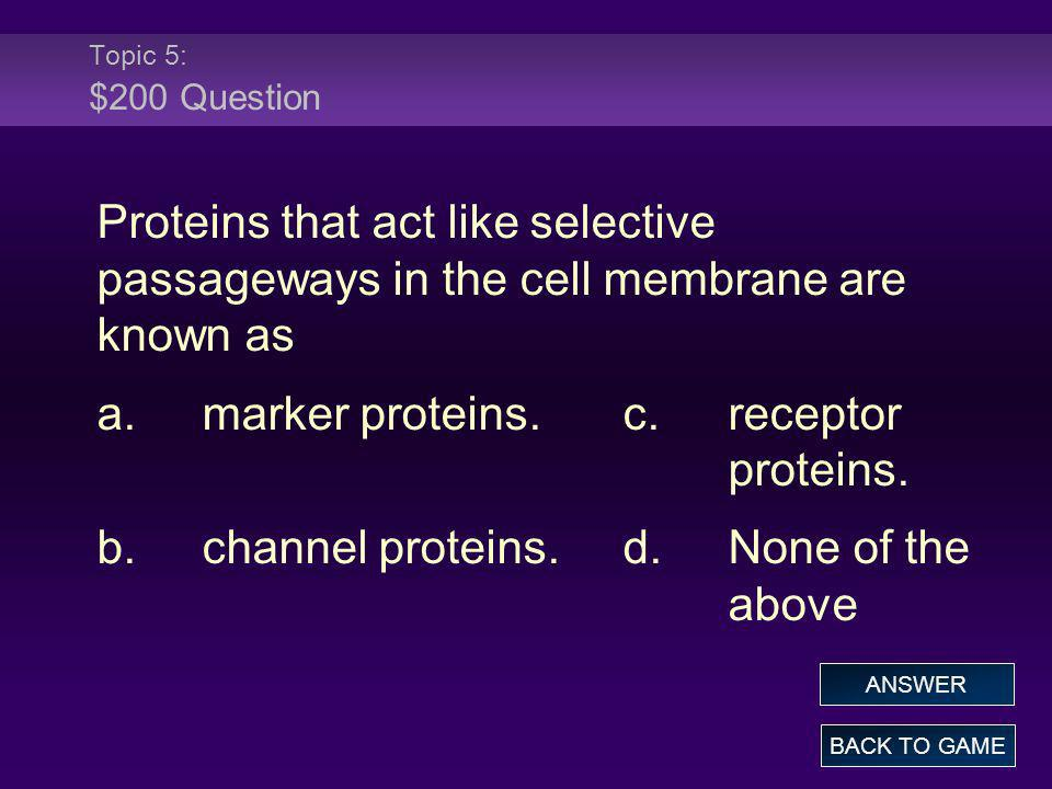 a. marker proteins. c. receptor proteins.
