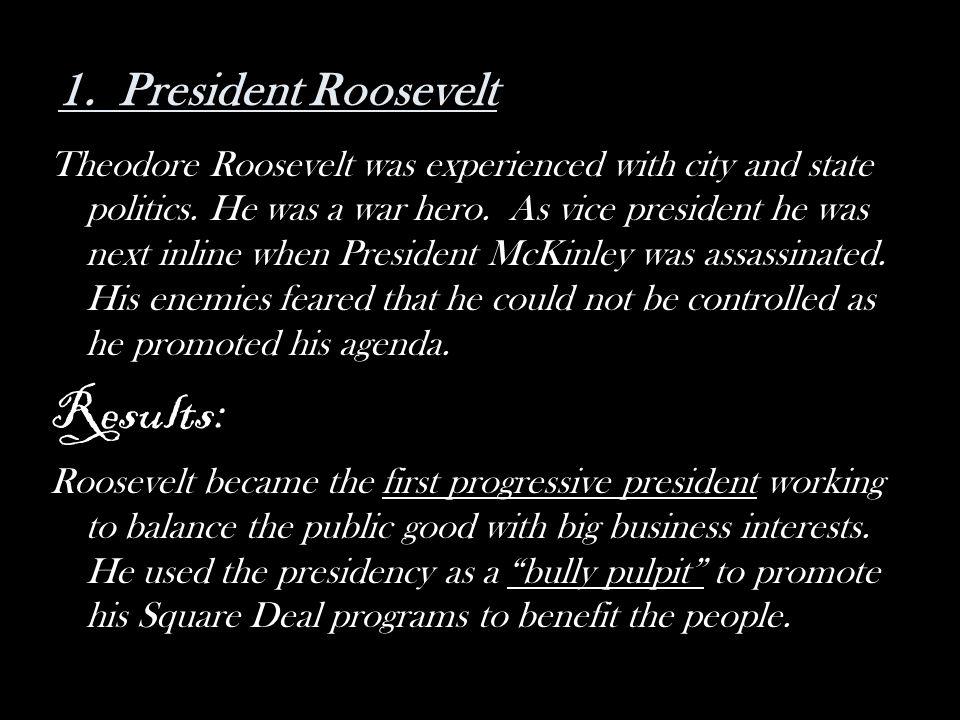 Results: 1. President Roosevelt