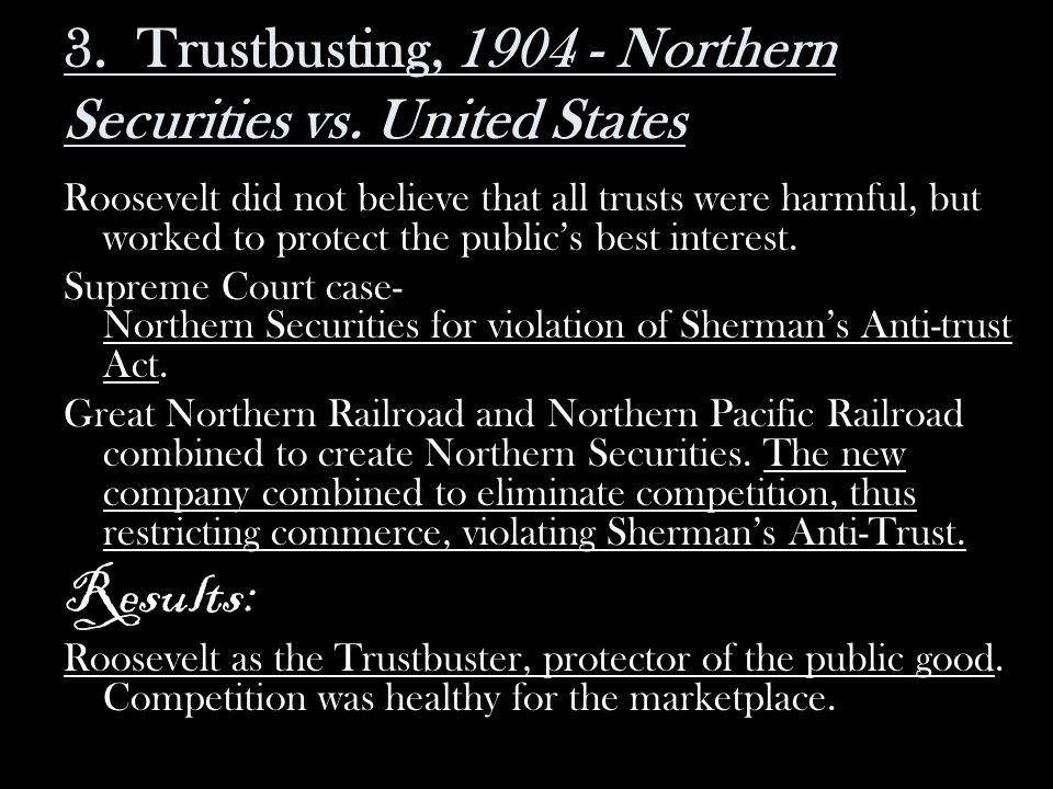 3. Trustbusting, 1904 - Northern Securities vs. United States