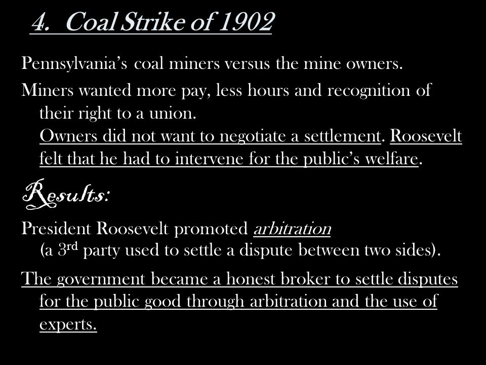 Results: 4. Coal Strike of 1902
