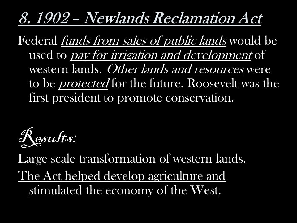 8. 1902 – Newlands Reclamation Act