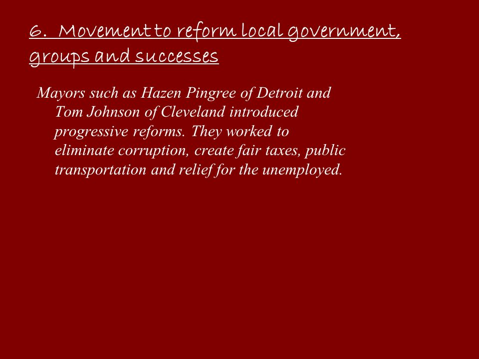 6. Movement to reform local government, groups and successes