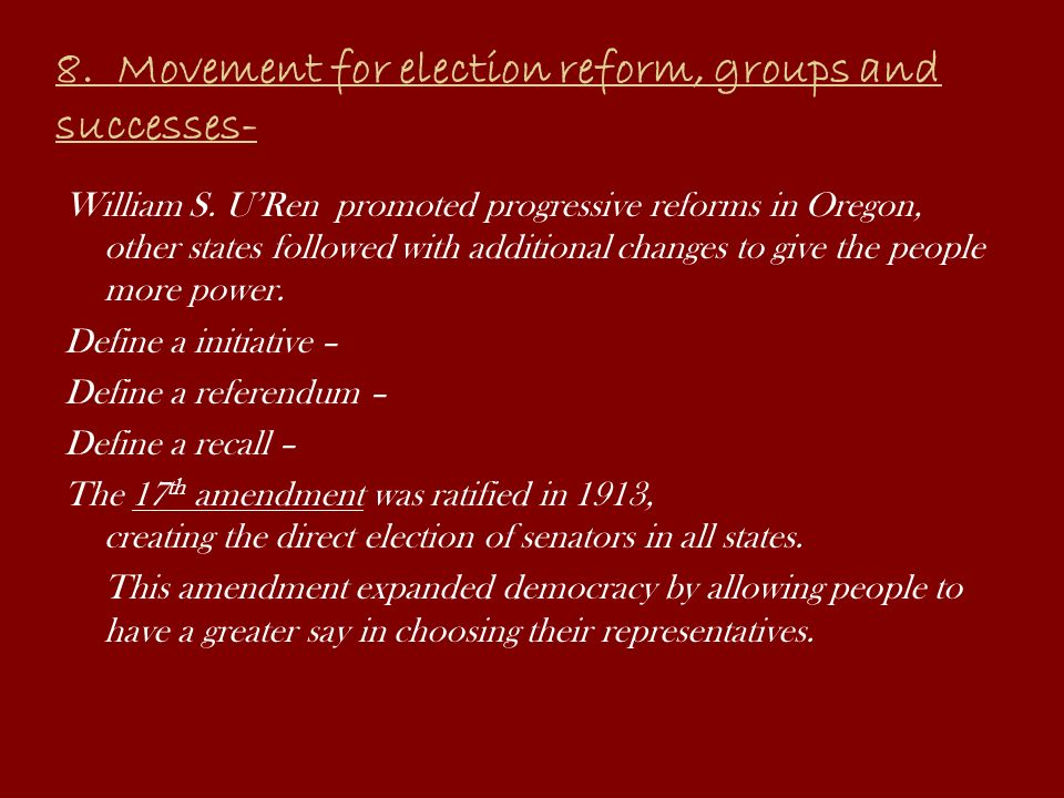 8. Movement for election reform, groups and successes-