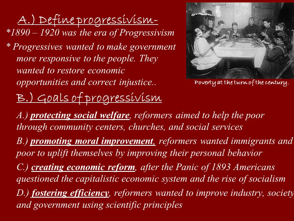 A.) Define progressivism-
