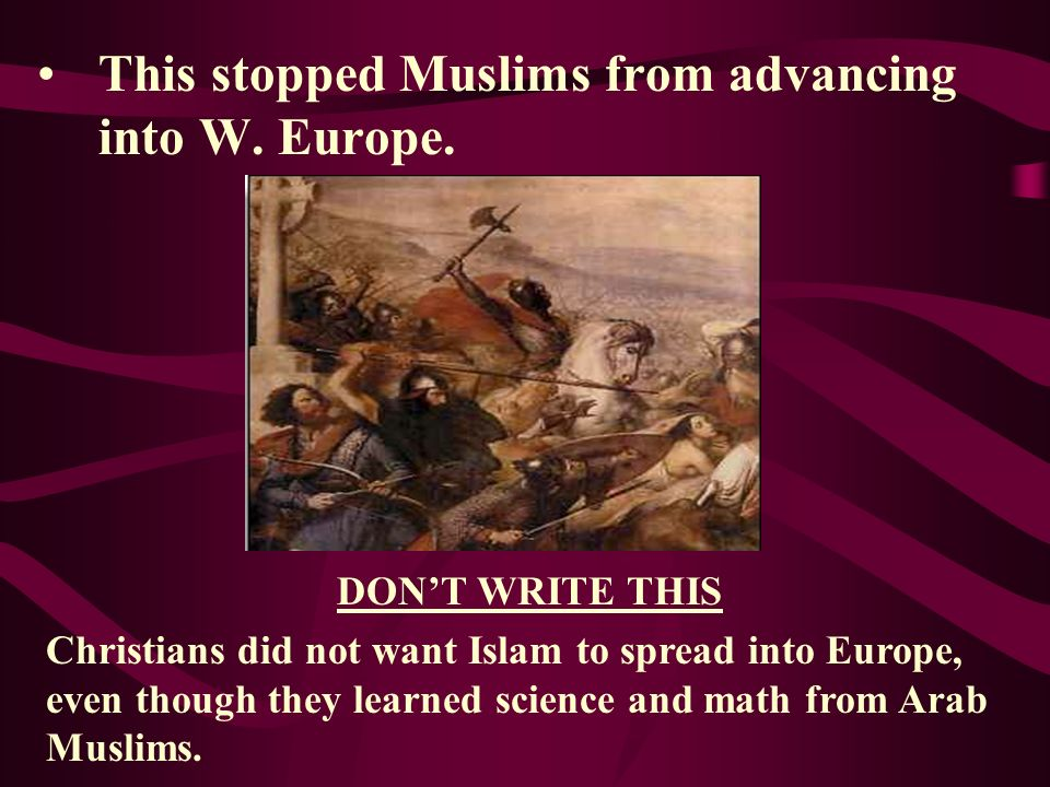 This stopped Muslims from advancing into W. Europe.