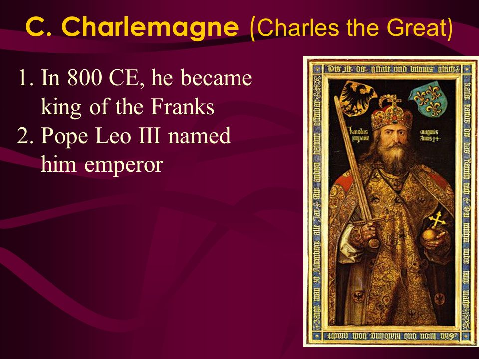 C. Charlemagne (Charles the Great)