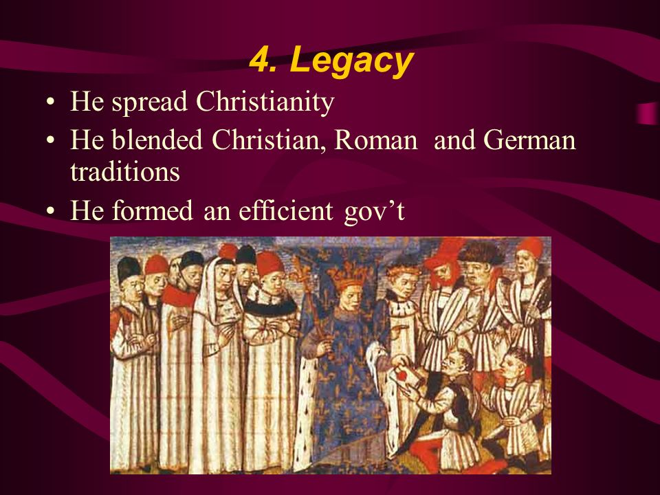 4. Legacy He spread Christianity