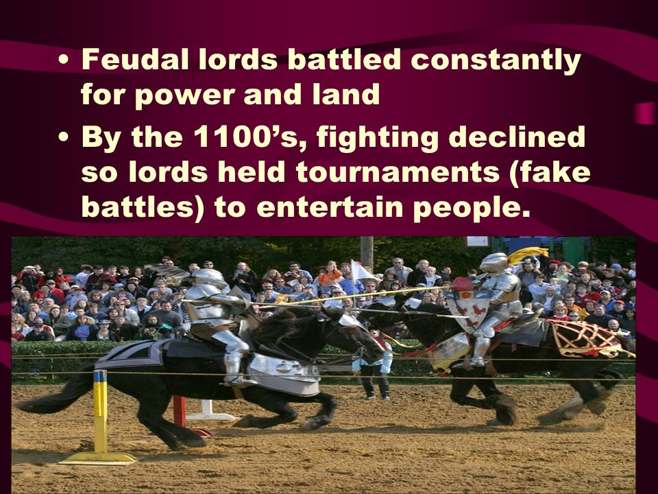 Feudal lords battled constantly for power and land