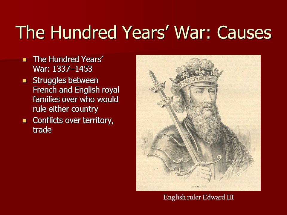 the primary cause of the hundred years war The primary cause of the hundred years war pages 3 words 2,138 view full essay more essays like this: hundred years war, claim to the french throne, economic interest not sure what i'd do without @kibin - alfredo alvarez, student @ miami university exactly what i needed.